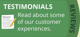 Testimonials | Read about some of our customer experiences.