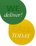 We deliver! Call today